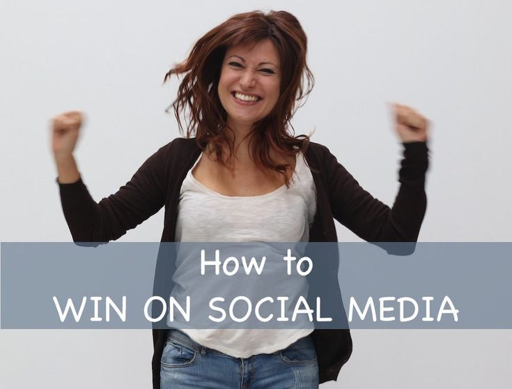 How to WIN on SOCIAL MEDIA