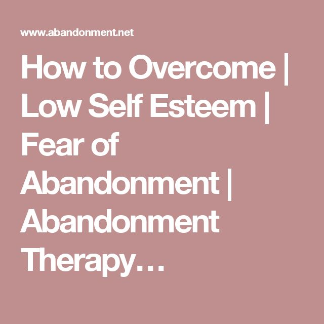 How to Overcome | Low Self Esteem | Fear of Abandonment | Abandonment Therapy…