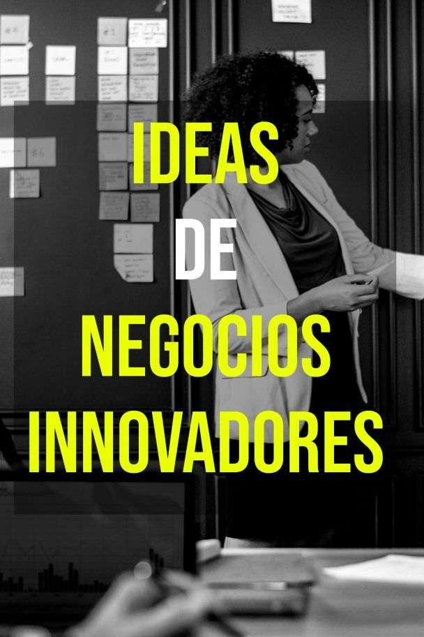 8 ideas de negocios innovadores para tener éxito y cambiar al mundo
