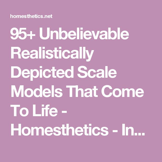 95+ Unbelievable Realistically Depicted Scale Models That Come To Life - Homesthetics - Inspiring ideas for your home.