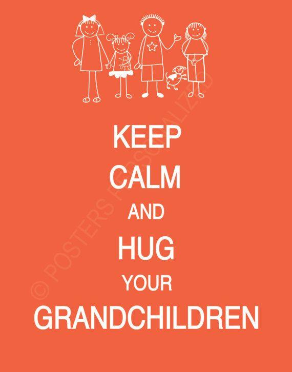 Keep Calm and Hug Your Grandchildren, etsy