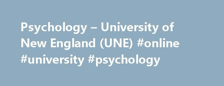 Psychology – University of New England (UNE) #online #university #psychology http://claim.nef2.com/psychology-university-of-new-england-une-online-university-psychology/  # Psychology Psychology Psychology is the scientific study of human behaviour our individual characteristics and abilities, how we act in social situations, how our brain works, and how our experiences and biology interact to produce normal and abnormal behaviour. Psychology has applications to many areas of life, including…
