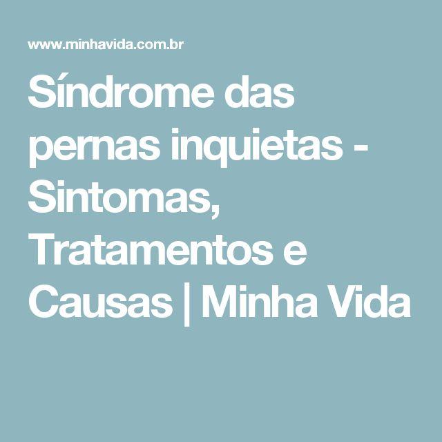 Síndrome das pernas inquietas - Sintomas, Tratamentos e Causas | Minha Vida