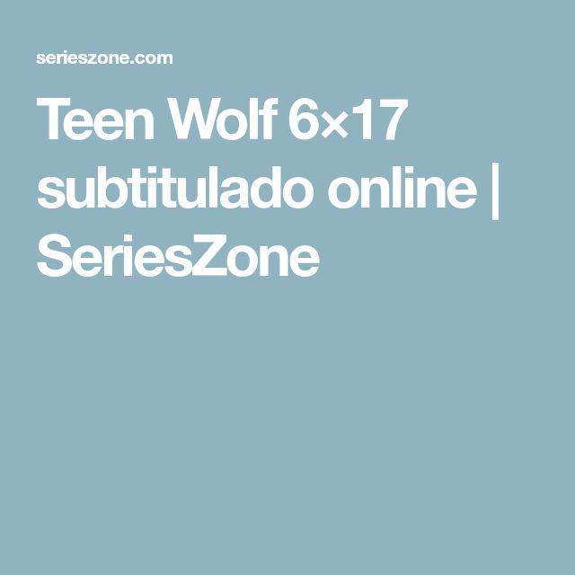 Teen Wolf 6×17 subtitulado online | SeriesZone