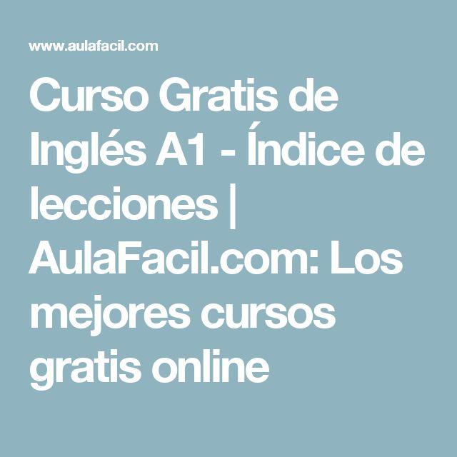 Curso Gratis de Inglés A1 - Índice de lecciones   AulaFacil.com: Los mejores cursos gratis online