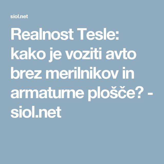Realnost Tesle: kako je voziti avto brez merilnikov in armaturne plošče? - siol.net