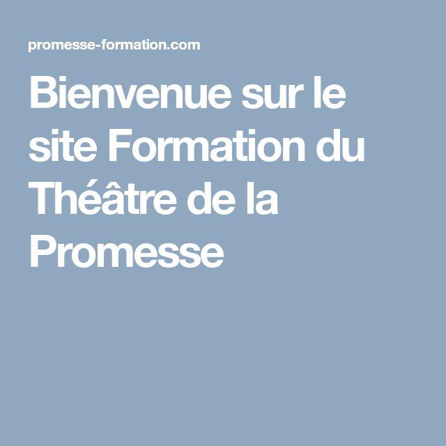 Bienvenue sur le site Formation du Théâtre de la Promesse