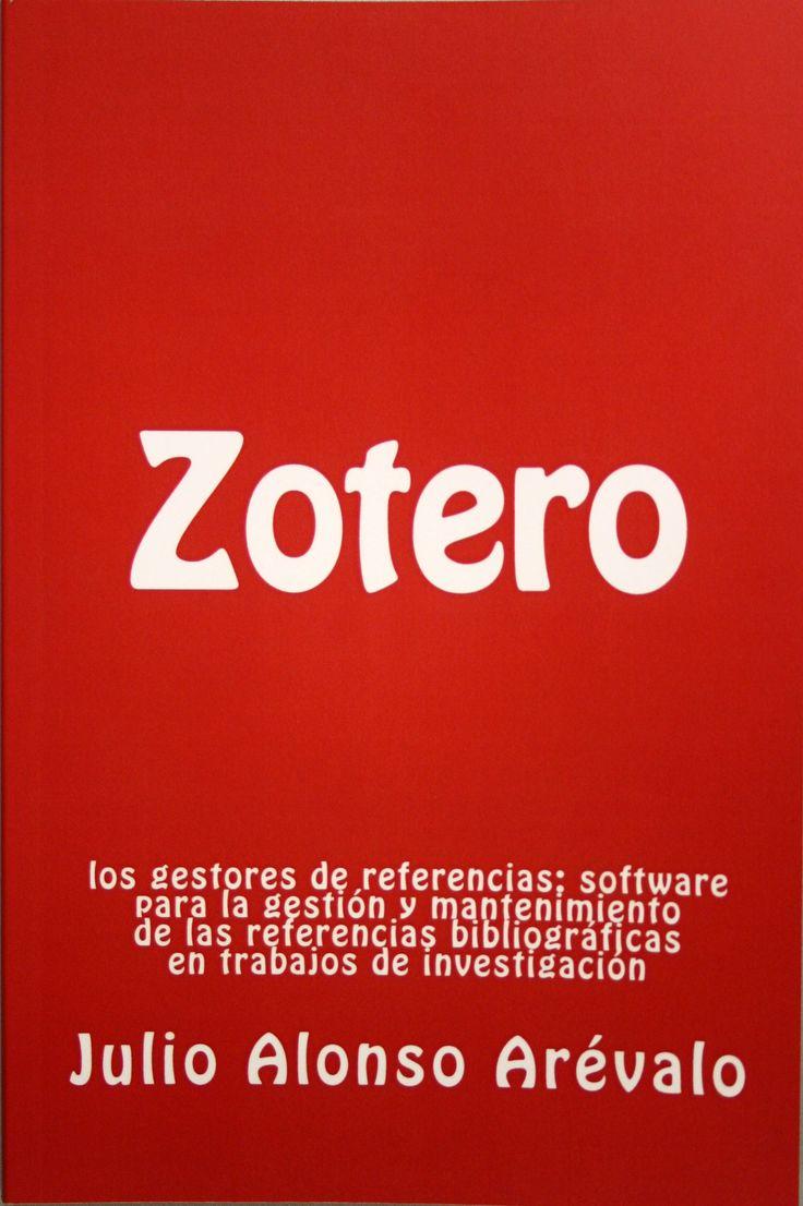 Zotero : los gestores de referencias : software para la gestión y mantenimiento de las referencias bibliográficas en trabajos de investigación / Julio Alonso Arévalo. + info: http://www.universoabierto.com/tag/zotero/