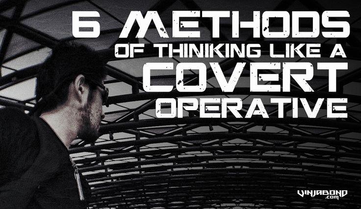 6 Methods to Think Like an Operative /// Vinjabond
