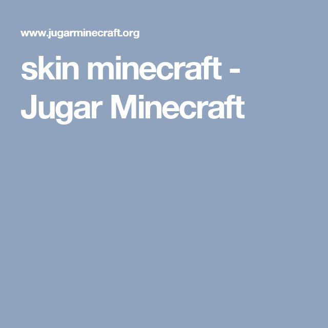 skin minecraft - Jugar Minecraft