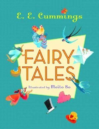 Fairy Tales by E E Cummings
