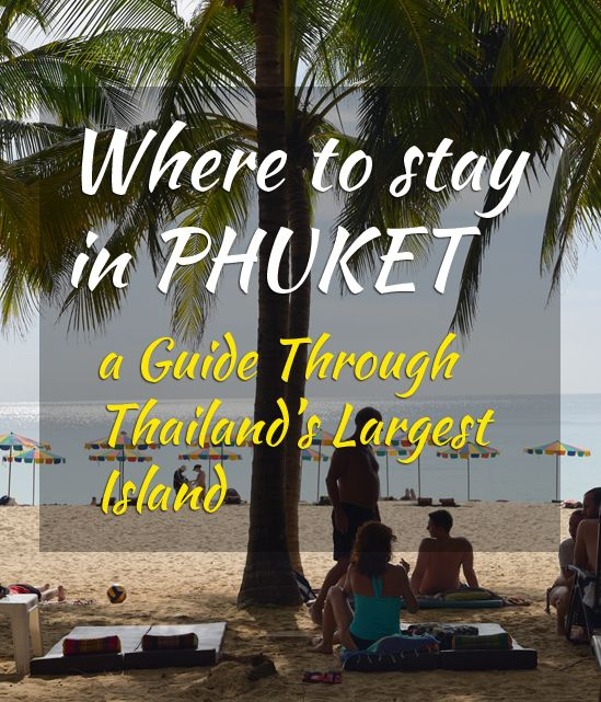 Where to Stay in Phuket – a Guide Through Thailand's Largest Island