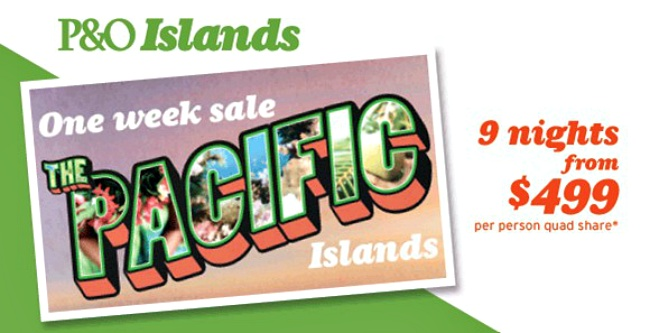 P & O Islands Sale starts today:-)