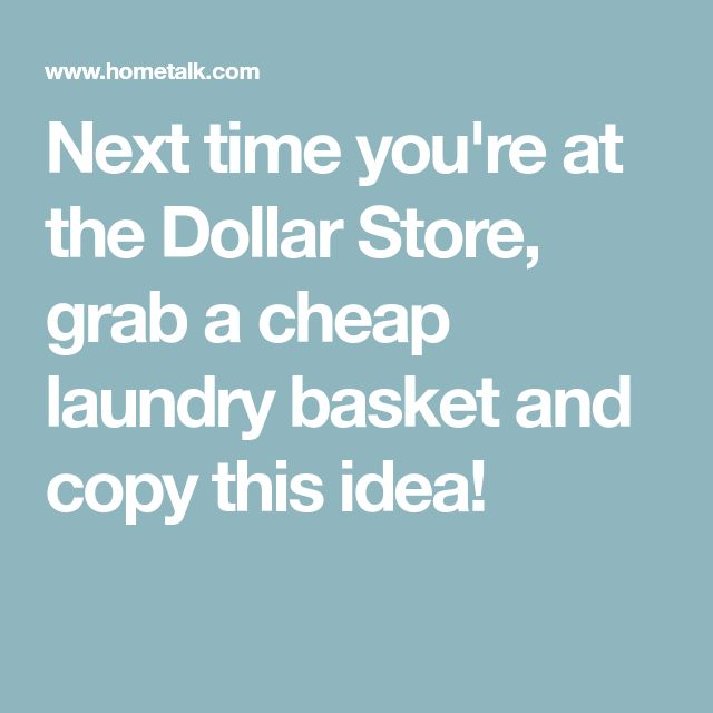 Next time you're at the Dollar Store, grab a cheap laundry basket and copy this idea!