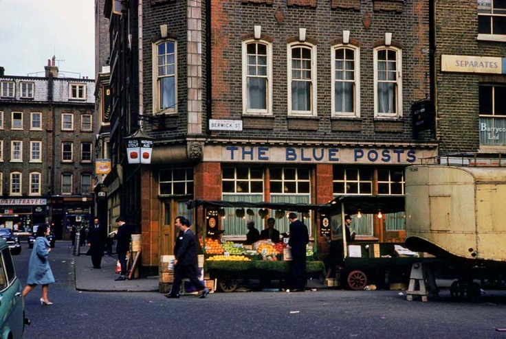 The Blue Posts in Berwick St market , Soho. A favourite watering hole of mine :) LONDON MARKETS, 1961...