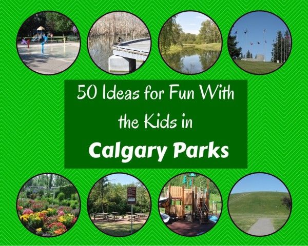 50 Ideas for Fun in Calgary Parks