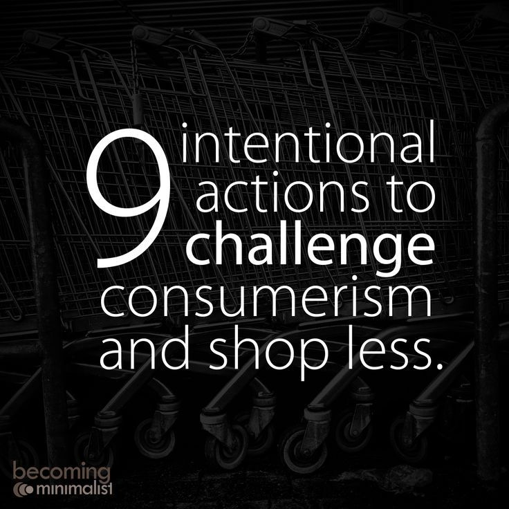minimalism: intentional actions to challenge consumerism