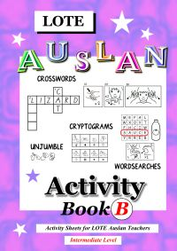 LOTE Auslan Activity Book B - Intermediate (e-book) $30 Awesome time-saver for LOTE Auslan teachers! After teaching the signs, give these activity sheets for students to fill in! Book A is for Intermediate.