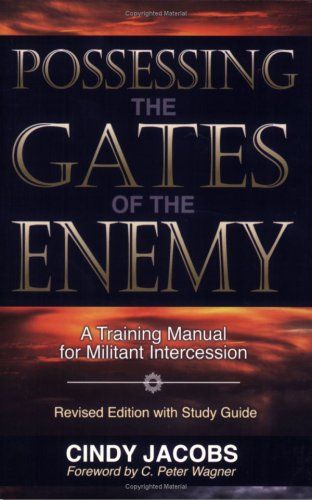 Possessing the Gates of the Enemy: A Training Manual for Militant Intercession by Cindy Jacobs,http://www.amazon.com/dp/0800792238/ref=cm_sw_r_pi_dp_I5G3sb1RFSKHWVX1