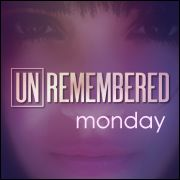 What memory would I want Unremembered? For Jessica Brody's Unremembered Mondays.