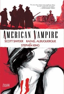 American Vampire graphic novels (series) by Scott Snyder, Rafael Albuquerque, and Stephen King