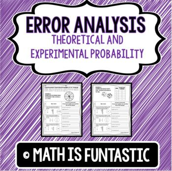 Error analysis is a great way to get your students engaging in higher level thinking! My students love being the teacher and finding other students' errors. In this product, you will get 6 different error analysis problems all related to theoretical and experimental probability.