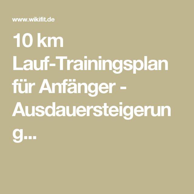 10 km Lauf-Trainingsplan für Anfänger - Ausdauersteigerung...