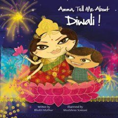 Rs. 270. Amma, Tell Me About Diwali - Bhakti Mathur, Anjana Publishing, 32 Pages, Paperback. Brilliant firecrackers lighting up the night, diyas twinkling like stars - what a sight! This is Diwali, in all its glory as told to little Klaka, by his Amma - a magical story. The celebration of Prince Rama's homecoming, his victory over Ravana, the evil demon King.