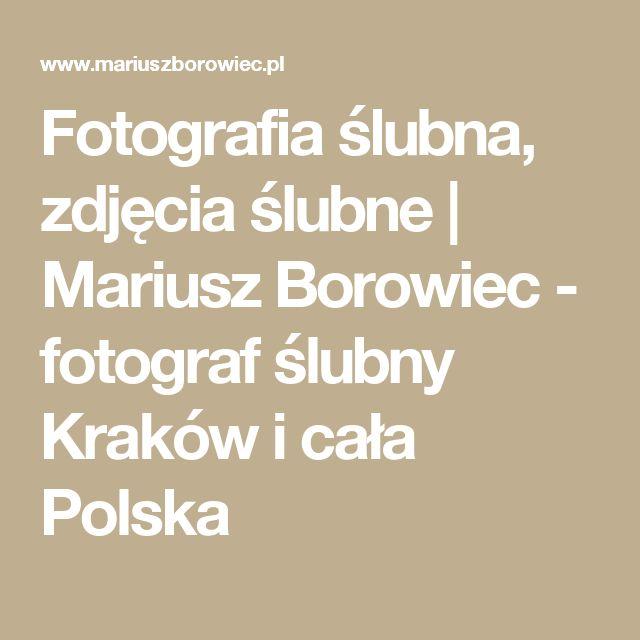 Fotografia ślubna, zdjęcia ślubne | Mariusz Borowiec - fotograf ślubny Kraków i cała Polska