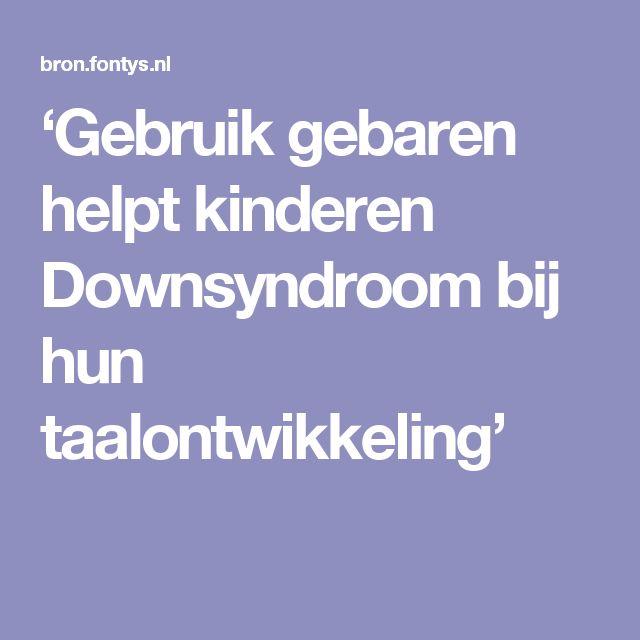 'Gebruik gebaren helpt kinderen Downsyndroom bij hun taalontwikkeling'