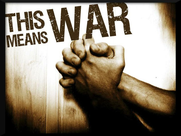 A war of.....Love!! CALL TO ARMS – Prayer!