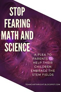 Team Cartwright: Stop fearing math and science: A plea to parents to help their children embrace the STEM fields