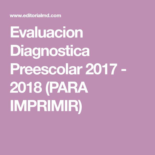 Evaluacion Diagnostica Preescolar 2017 - 2018 (PARA IMPRIMIR)