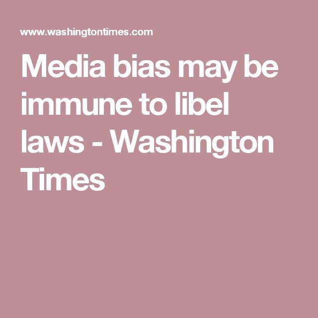 Media bias may be immune to libel laws - Washington Times