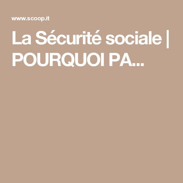 La Sécurité sociale | POURQUOI PA...