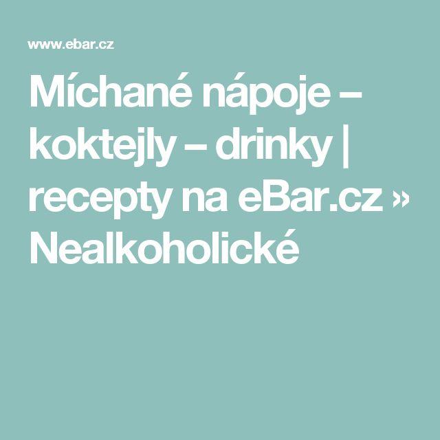 Míchané nápoje – koktejly – drinky | recepty na eBar.cz » Nealkoholické