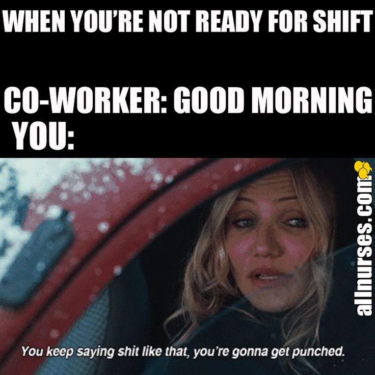 When you just aren't ready to start shift in the morning...