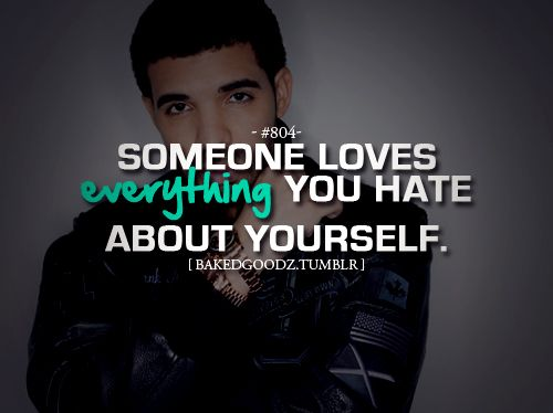 I Hate Everything About You Quotes: 105 Best Drake Quotes Images On Pinterest