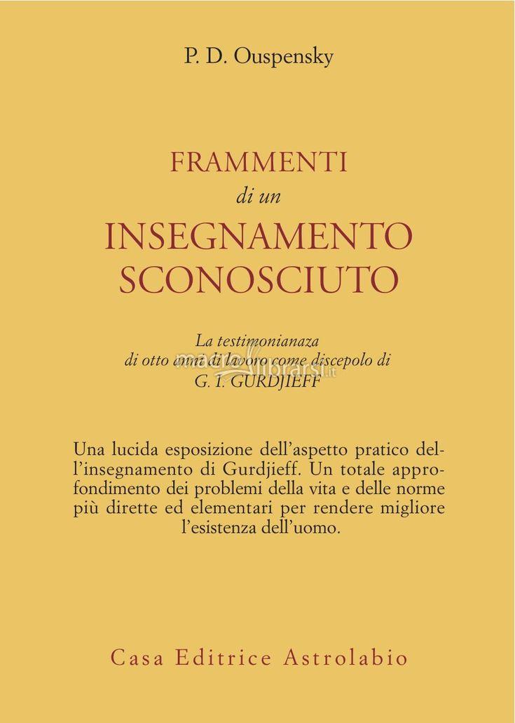 Peter D. Ouspensky - La testimonianza di otto anni di lavoro come discepolo di G.I. Gurdjieff - ★★★★★