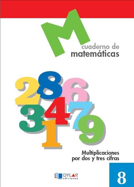 8. Multiplicaciones por dos y tres cifras MATEMÁTICAS  Cuaderno de numeros y operaciones que trabaja las multiplicaciones por dos y tres cifras, con una tipología de actividades diversa, a la vez que divertida y motivadora para el niño/a de primaria.  $5,13