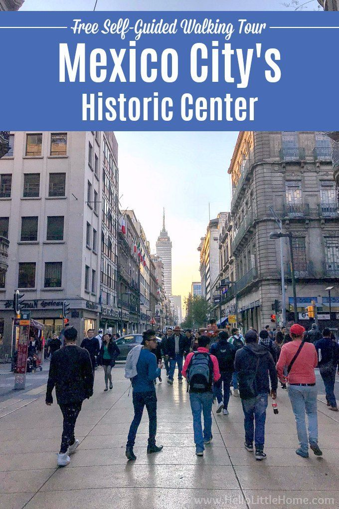 Take A Walking Tour Of Mexico City S Historic Center With Images Mexico Travel Destinations Mexico City Travel Historic Travel