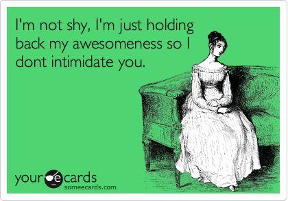 Me!Bam, I M Shy, Funny Friendship, Basic, Awesome, Bahaha, So True, Totally Me, True Stories