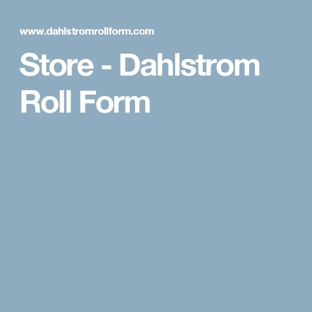 Store - Dahlstrom Roll Form