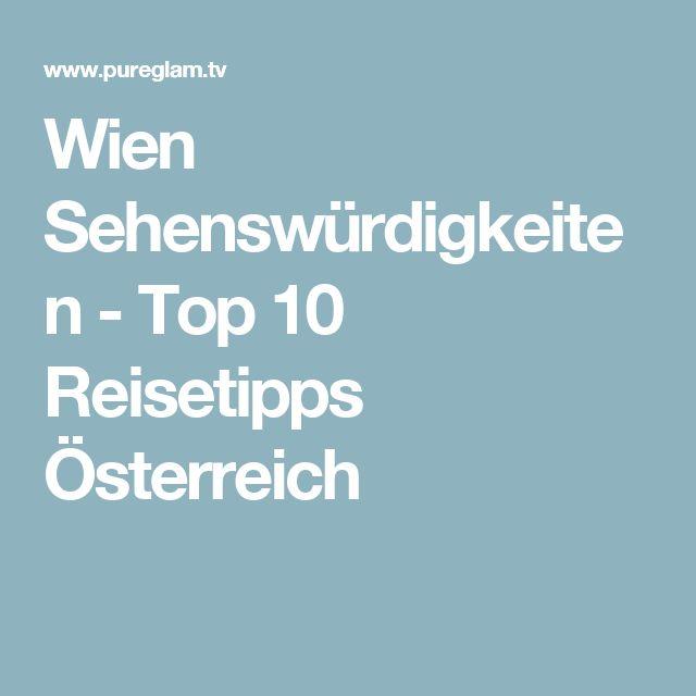 Wien Sehenswürdigkeiten - Top 10 Reisetipps Österreich