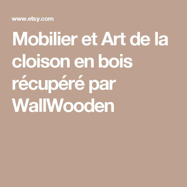 Mobilier et Art de la cloison en bois récupéré par WallWooden