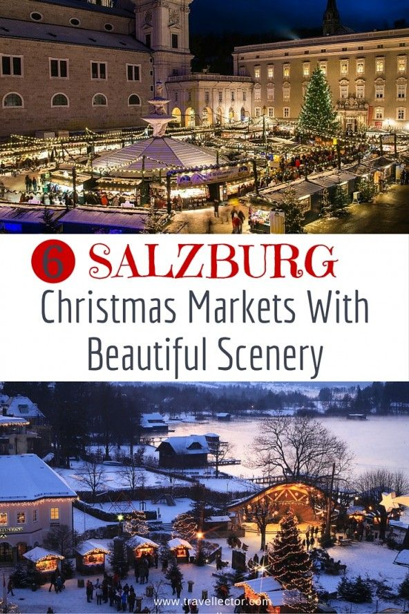 6 Top #Salzburg #Christmas Markets With Beautiful Scenery | Travellector                                                                                                                                                                                 More