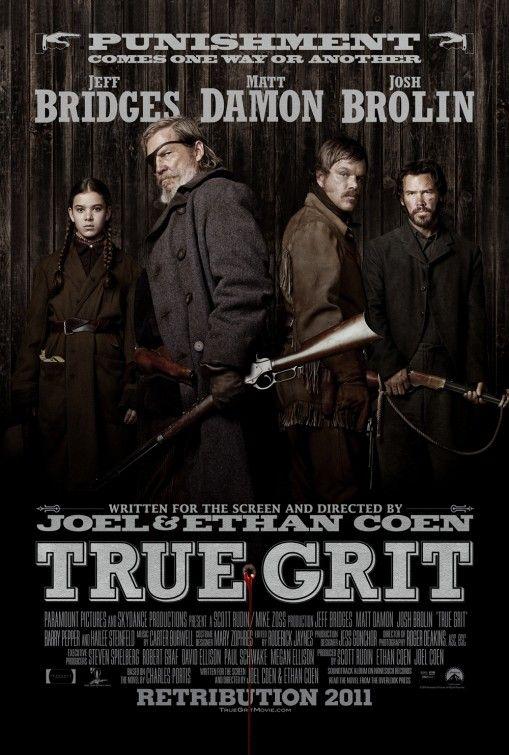 True Grit - with Jeff Bridges, Good movie.  The original with John Wayne is one of my favorites.