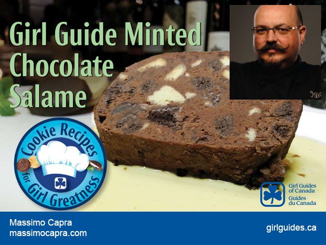 """When is a salami made from Girl Guide Cookies delicious? When it's a dessert Minted Choc Salamé by Chef Massimo! Check out his recipe and those of the other 5 Canadian chefs and bakers who created mouth-watering desserts for our """"Cookie Recipes for Girl Greatness""""!"""
