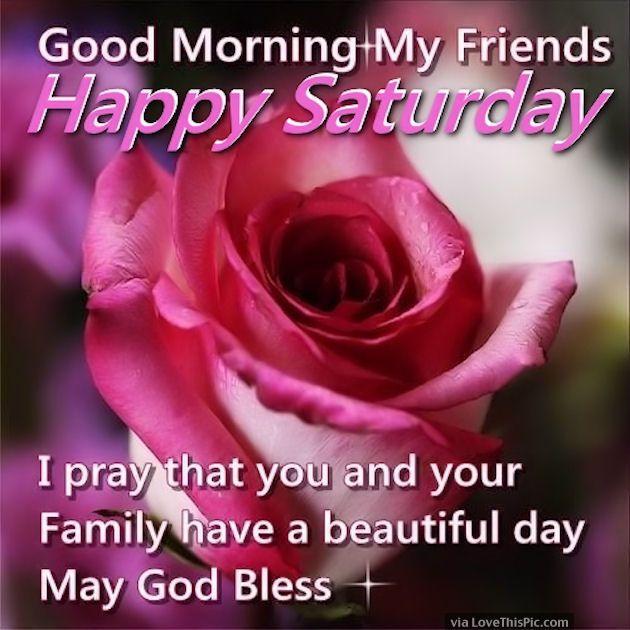 Good Morning My Friends Happy Saturday