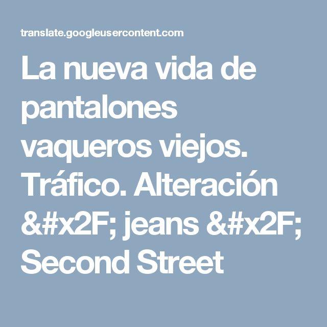 La nueva vida de pantalones vaqueros viejos. Tráfico. Alteración / jeans / Second Street